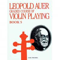 Leopold Auer Graded course of Violin Playing Book 5 - Carl Fischer