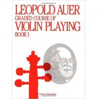 Leopold Auer Graded course of Violin Playing Book 1 - Carl Fischer