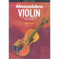 Abracadabra Violin The way to learn through songs and tunes Third edition - A & C Black Strings